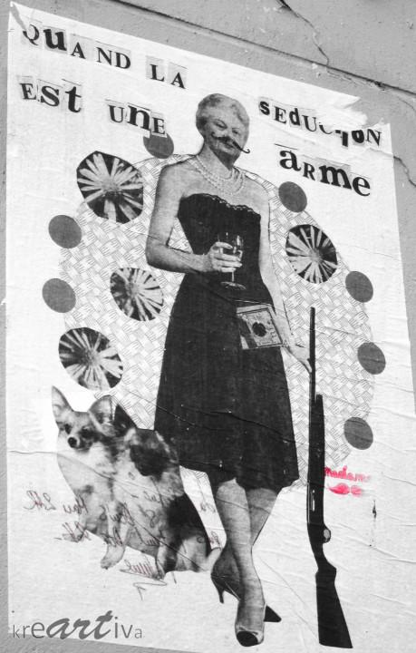 Quand la séduction est une arme (by Madame Moustache). Paris Frankreich 2013.