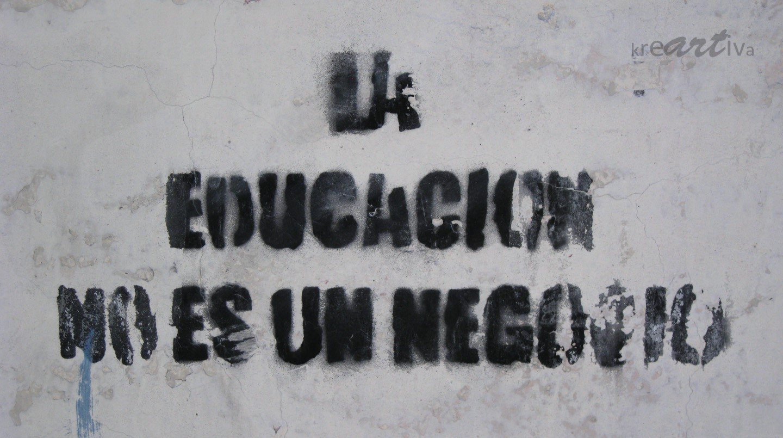 la educación no es un negocio (die Bildung ist kein Geschäft)