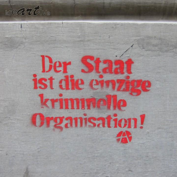Der Staat ist die einzige kriminelle Organisation! Wien Österreich 2014.